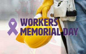 A day to remember all those who have been hurt, injured or killed at work