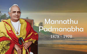 Mannath Padmanabhan was a social reformer and the founding father of the Nair Service Society